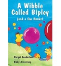 A Wibble Called Bipley - Margot Sunderland