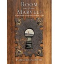 Room of Marvels - James Bryan Smith