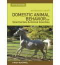 Domestic Animal Behavior for Veterinarians and Animal Scientists - Katherine Albro Houpt