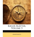 Kieler Blatter, Volume 5 - Anonymous