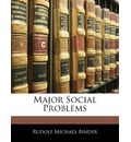 Major Social Problems - Rudolf Michael Binder