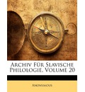 Archiv Fur Slavische Philologie, Volume 20 - Anonymous
