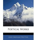 Poetical Works - John Greenleaf Whittier