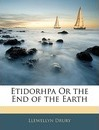 Etidorhpa or the End of the Earth - Llewellyn Drury