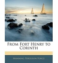 From Fort Henry to Corinth - Manning Ferguson Force