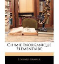 Chimie Inorganique Elementaire - Douard Grimaux