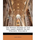The Whole Works of the REV. James Hervey - James Hervey