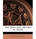 The Jews and Moors in Spain