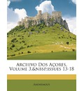 Archivo DOS Acores, Volume 3, Issues 13-18 - Anonymous