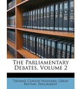 The Parliamentary Debates, Volume 2 - Thomas Curson Hansard