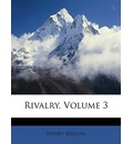 Rivalry, Volume 3 - Henry Milton