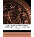 The Philosophy of Style; Together with an Essay on Style - Herbert Spencer