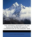 The National Movement in the Reign of Henry III and Its Culmination in the Barons' War - Oliver H 1866-1936 Richardson
