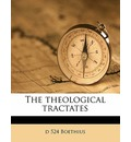 The Theological Tractates - D 524 Boethius