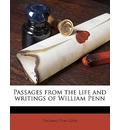 Passages from the Life and Writings of William Penn - Thomas Pym Cope