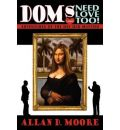 Doms Need Love Too! - Allan D Moore