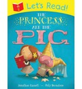 Let's Read! The Princess and the Pig - Jonathan Emmett