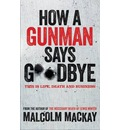 How a Gunman Says Goodbye - Malcolm Mackay