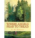 Where Angels Fear to Tread - E M Forster