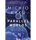 Parallel Worlds - Department of Physics Michio Kaku