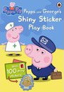 Peppa Pig: Peppa and George's Shiny Sticker Play Book - Ladybird