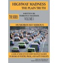 Highway Madness The Plain Truth Volume 1 - Terrance Maddox