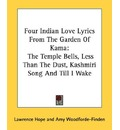Four Indian Love Lyrics from the Garden of Kama - Lawrence Hope