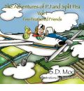 The Adventures of Pj and Split Pea Vol. I - S D Moore
