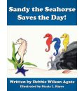 Sandy the Seahorse Saves the Day! - Debbie Wilson Agate