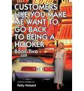 Customers Like You Make Me Want to Go Back to Being a Hooker - Pat Noland