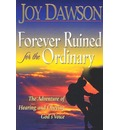 Forever Ruined for the Ordinary - Joy Dawson