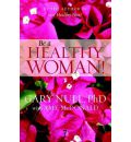 Be a Healthy Woman - Gary Null