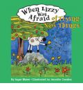 When Lizzy Was Afraid of Trying New Things - Inger Maier