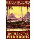 Smith and the Pharaohs and Other Tales - Sir H Rider Haggard
