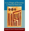 On the Origin of Societies by Natural Selection - Jonathan H. Turner