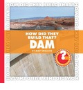 How Did They Build That? Dam - Matt Mullins