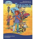 Good Answers To Tough Questions About Trauma - Joy  Berry