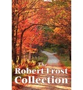 The Robert Frost Collection - Robert Frost