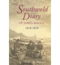 The Southwold Diary of James Maggs, 1818-1876 - James Maggs