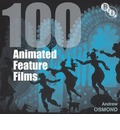100 Animated Feature Films - Andrew Osmond
