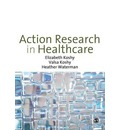 Action Research in Healthcare - Elizabeth Koshy