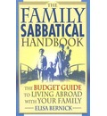 The Family Sabbatical Handbook - Elisa Bernick