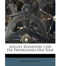 August Reinsdorf Und Die Propaganda Der That - Johann Joseph Most