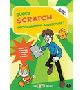 Super Scratch Programming Adventure!: Covers Version 2 - The Lead Project