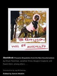 The Revolution Will Be Accessorized - Aaron Hicklin
