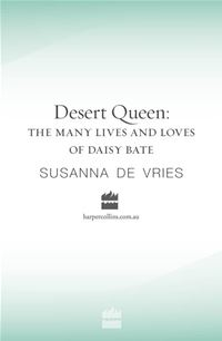 Desert Queen: The Many Lives And Loves Of Daisy Bates - Susanna De Vries