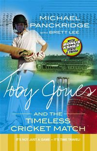 Toby Jones And The Timeless Cricket Match - Brett Lee Michael Panckridge