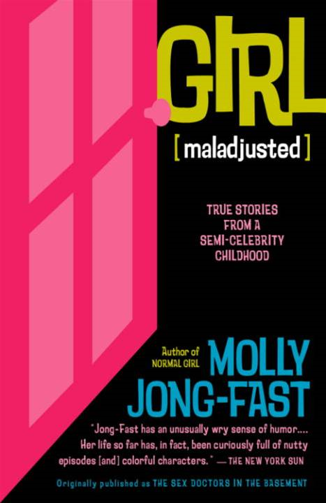 Girl [Maladjusted]: True Stories from a Semi-Celebrity Childhood - Random House Publishing Group