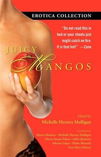 Juicy Mangos: Erotica Collection - Michelle Herrera Mulligan