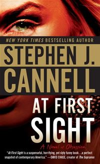 At First Sight: A Novel of Obsession - Stephen Cannell